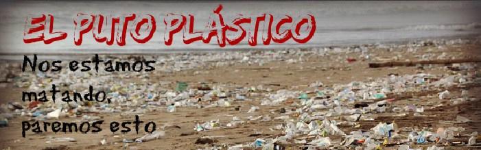 El Puto Plástico
